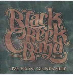 Black Creek Band - Live from Gainesville