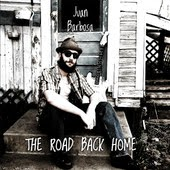 Juan Barbosa – The Road Back Home ( 2013 ). Eccellente Rock Blues/Soul dal Canada.